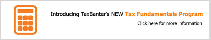 Click for information on TaxBanter's NEW Tax Fundamentals program